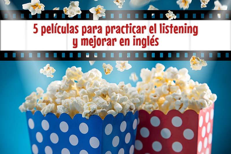 5 películas para practicar el listening y mejorar en inglés