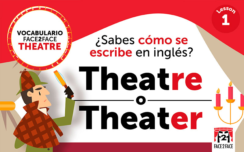 Theatre o Theater: Vocabulario Face2Face – Lesson 1