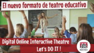 "Digital Online Interactive Theatre, Let's DO IT !<br/>La oferta de teatro en inglés ""online"""