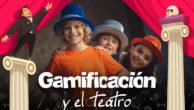 Gamificación y teatro, un enorme potencial en la enseñanza de inglés