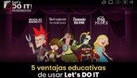 5 ventajas para docentes y alumnos de usar 'Let's DO IT'